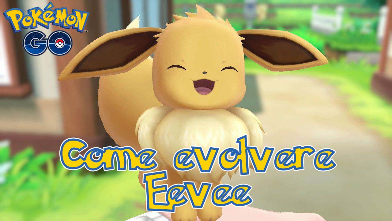 evoluzioni eevee in pokémon go