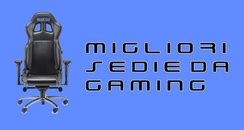 Le migliori sedie da gaming: guida all'acquisto